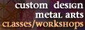 Custom Design Metal Arts - Specializing in Jewelry and Metalsmithing Instruction - Classes and Worlshops